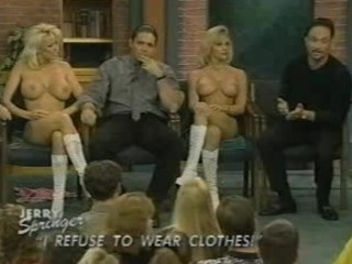 Jerry Springer's – I refuse to wear clothes (uncensored)